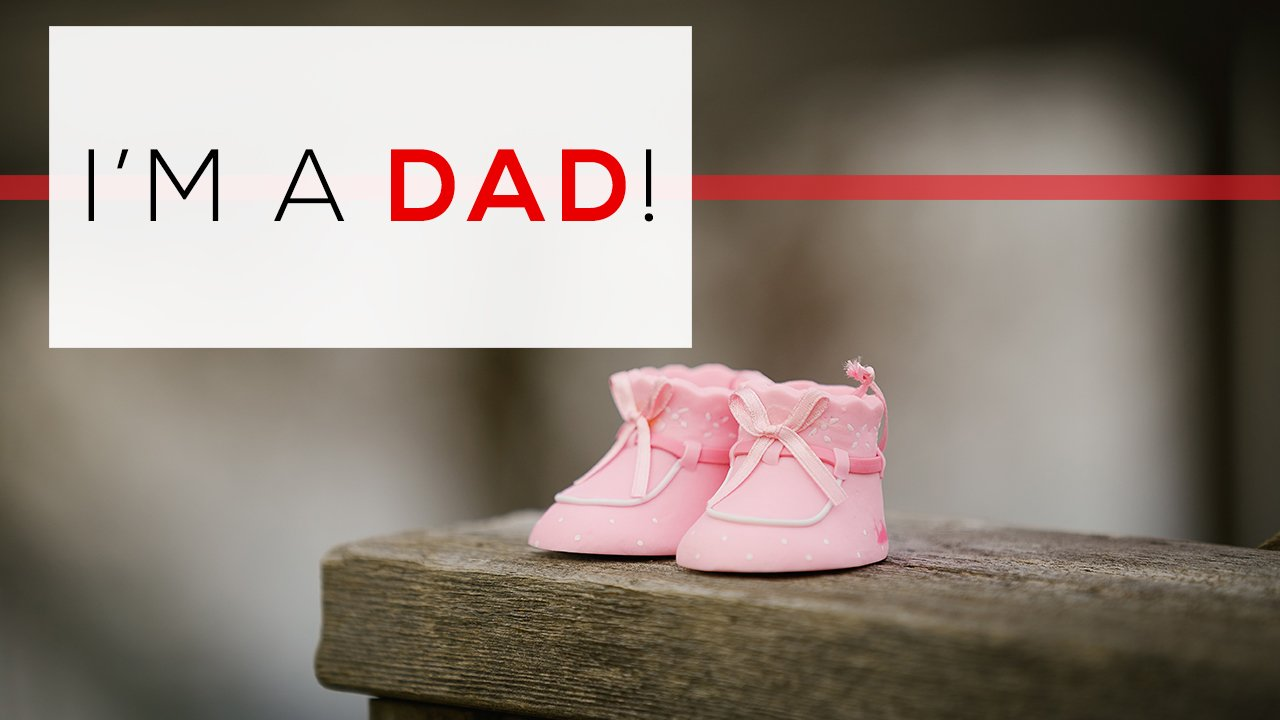 Day 121 - I'm A Dad!